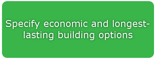 Specify economic and longest lasting building options